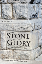 The Stone and the Glory: Lessons on the Temple Presence and the Glory of God