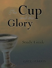 The Cup and the Glory Study Guide