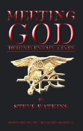 Meeting God Behind Enemy Lines:My Christian Testimony as a U.S. Navy SEAL