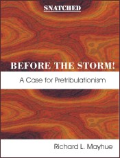 Snatched Before the Storm: A Case for Pretibulationalism