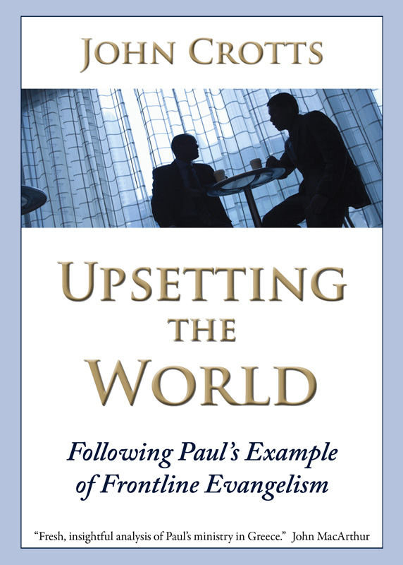 Upsetting the World: Following Paul's Example of Frontline Evangelism