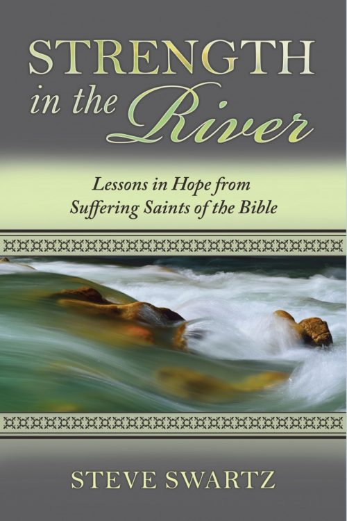 Strength in the River: Lessons in Hope from Suffering Saints of the Bible