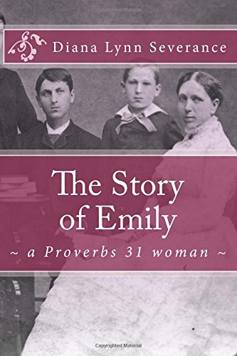 The Story of Emily, a Proverbs 31 woman